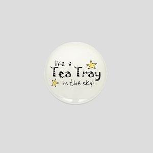 Like a Tea Tray in the Sky Mini Button