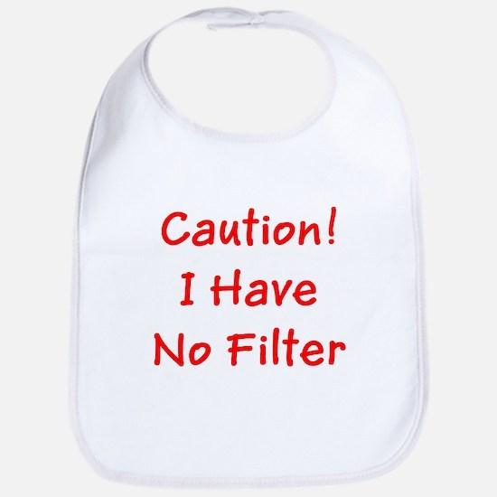 Caution! I Have No Filter Bib