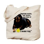 Rottie Says My Ball Tote Bag