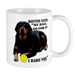 Rottie Says My Ball Mug