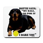 Rottie Says My Ball Mousepad
