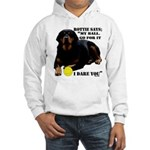 Rottie Says My Ball Hooded Sweatshirt