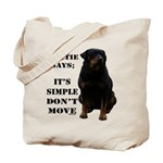 Rottie Says Don't Move Tote Bag