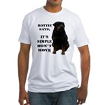 Rottie Says Don't Move Fitted T-Shirt