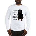 Rottie Says Don't Move Long Sleeve T-Shirt