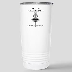Disc Golf Makes Me Happy Travel Mug