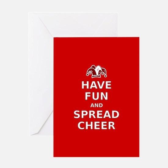 Have Fun Spread Cheer Greeting Card