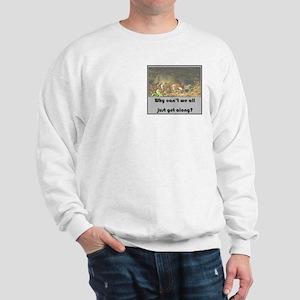 Just Get Along Sweatshirt