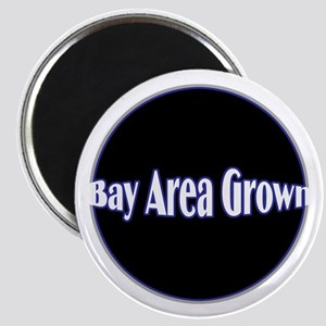 """Bay Area Grown 2.25"""" Magnet (10 pack)"""