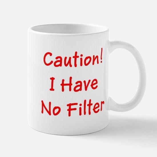 Caution! I Have No Filter Mugs