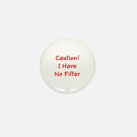 Caution! I Have No Filter Mini Button