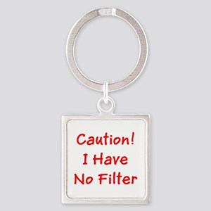 Caution! I Have No Filter Keychains