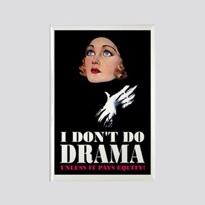 I DON'T DO DRAMA Rectangle Magnet