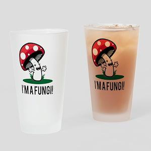 I'm A Fungi! Drinking Glass