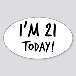 I'm 21 Today! Oval Sticker