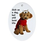 Sick as a Dog Oval Ornament