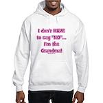 grandma says yes Hooded Sweatshirt