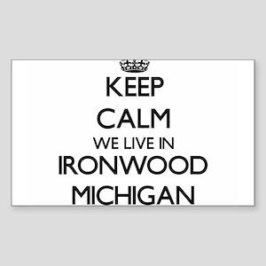 Keep calm we live in Ironwood Michigan Sticker