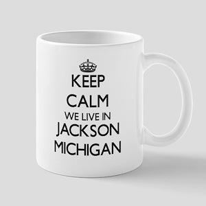 Keep calm we live in Jackson Michigan Mugs