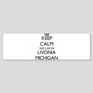 Keep calm we live in Livonia Michig Bumper Sticker