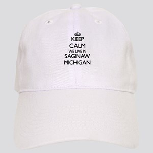 Keep calm we live in Saginaw Michigan Cap