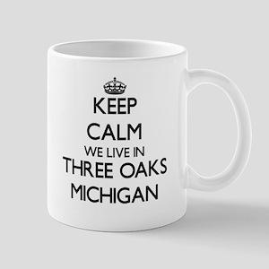 Keep calm we live in Three Oaks Michigan Mugs