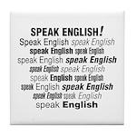 Speak English Speak English Tile Coaster