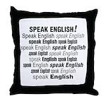 Speak English Speak English Throw Pillow