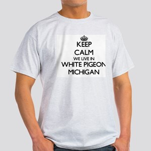 Keep calm we live in White Pigeon Michigan T-Shirt