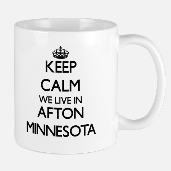 Keep calm we live in Afton Minnesota Mugs