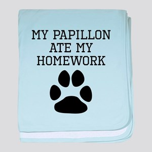 My Papillon Ate My Homework baby blanket