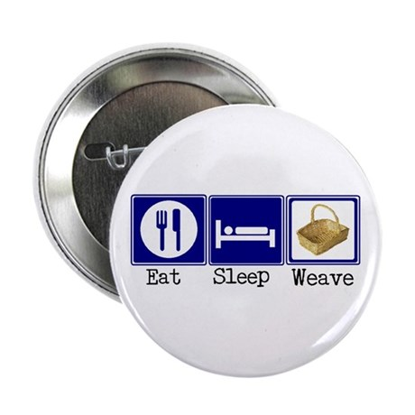 """Eat, Sleep, Weave 2.25"""" Button (10 pack)"""