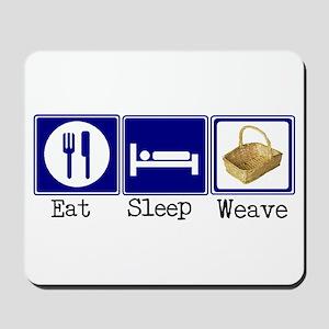 Eat, Sleep, Weave Mousepad