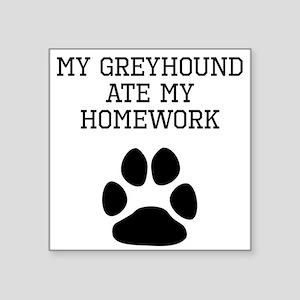 My Greyhound Ate My Homework Sticker