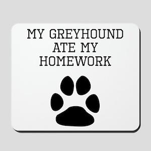 My Greyhound Ate My Homework Mousepad