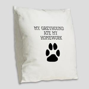 My Greyhound Ate My Homework Burlap Throw Pillow