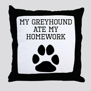My Greyhound Ate My Homework Throw Pillow