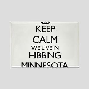 Keep calm we live in Hibbing Minnesota Magnets