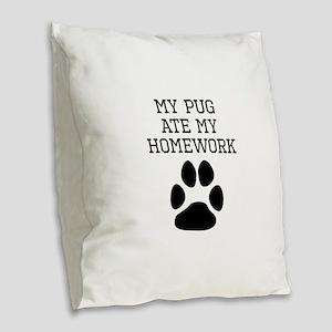 My Pug Ate My Homework Burlap Throw Pillow