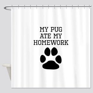 My Pug Ate My Homework Shower Curtain