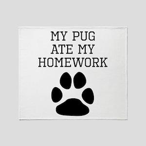 My Pug Ate My Homework Throw Blanket