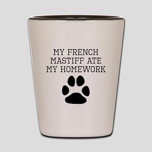 My French Mastiff Ate My Homework Shot Glass