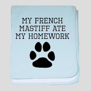 My French Mastiff Ate My Homework baby blanket
