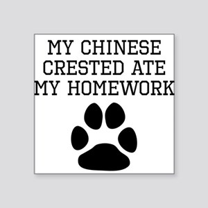 My Chinese Crested Ate My Homework Sticker
