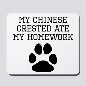 My Chinese Crested Ate My Homework Mousepad