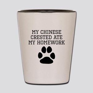 My Chinese Crested Ate My Homework Shot Glass