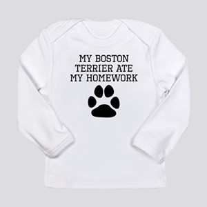 My Boston Terrier Ate My Homework Long Sleeve T-Sh
