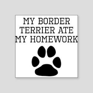 My Border Terrier Ate My Homework Sticker