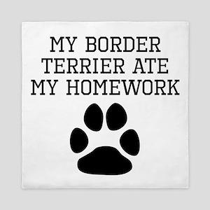 My Border Terrier Ate My Homework Queen Duvet