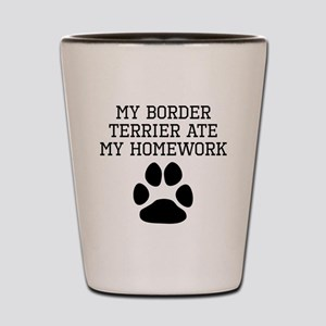 My Border Terrier Ate My Homework Shot Glass